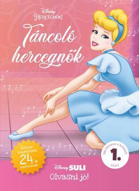 Melissa Lagonegro - Táncoló hercegnők - Disney Suli - Olvasni jó! sorozat 1. szint