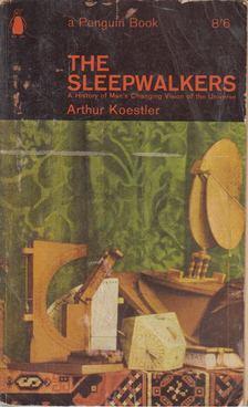 Arthur Koestler - The Sleepwalkers [antikvár]