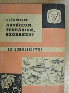 Oláh József - Akvárium, terrárium, szobakert [antikvár]
