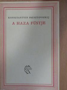 Konsztantyin Pausztovszkij - A haza füstje [antikvár]