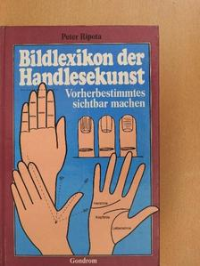 Peter Ripota - Bildlexikon der Handlesekunst [antikvár]