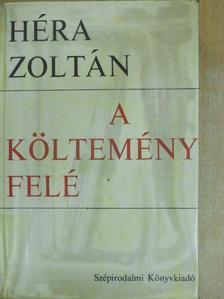 Héra Zoltán - A költemény felé [antikvár]