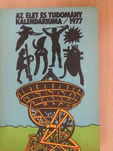 Antalffy Gyula - Az Élet és Tudomány Kalendáriuma 1977 [antikvár]