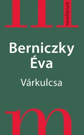 Berniczky Éva - Várkulcsa