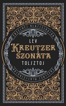Lev Tolsztoj - Kreutzer-szonáta