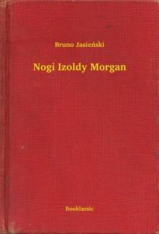 Jasienski, Bruno - Nogi Izoldy Morgan [eKönyv: epub, mobi]