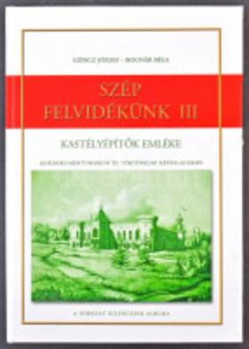 Göncz József, Bognár Béla - SZÉP FELVIDÉKÜNK III. - KASTÉLYÉPÍTŐK EMLÉKE