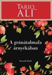 TARIQ ALI - A gránátalmafa árnyékában [eKönyv: epub, mobi]