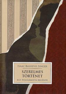 Isaac Bashevis Singer - Szerelmes történet [antikvár]