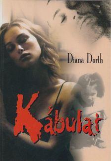 Diana Dorth - Kábulat [antikvár]