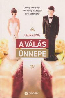 Laura Dave - A válás ünnepe [antikvár]
