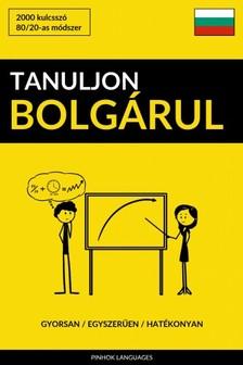 Tanuljon Bolgárul - Gyorsan / Egyszerűen / Hatékonyan [eKönyv: epub, mobi]
