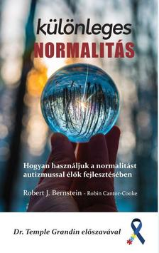 Berstein,R.J.-Cantor-Cooke,R. - Különleges normalitás-Hogyan használjuk a normalitást autizmussal élők fejlesztésében