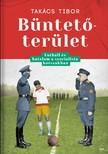 TAKÁCS TIBOR - Büntetőterület - Futball és hatalom a szocialista korszakban [eKönyv: epub, mobi]