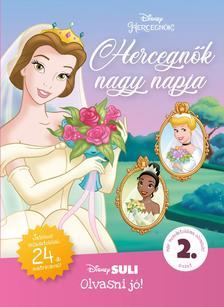 Melissa Lagonegro - Hercegnők nagy napja - Disney Suli - Olvasni jó! sorozat 2. szint