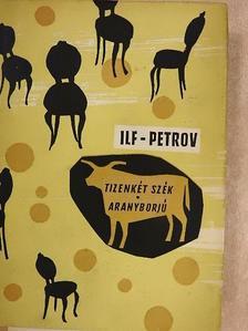Ilja Ilf - Tizenkét szék/Aranyborjú [antikvár]