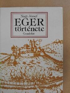 Nagy József - Eger története [antikvár]