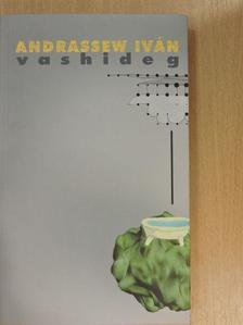 Andrassew Iván - Vashideg [antikvár]