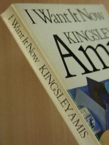 Kingsley Amis - I Want It Now [antikvár]