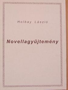 Holbay László - Novellagyűjtemény [antikvár]