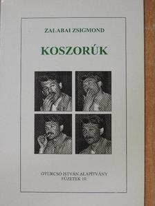 Zalabai Zsigmond - Koszorúk [antikvár]