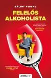 Bálint Ferenc - Felelős alkoholista [eKönyv: epub, mobi]