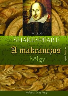 William Shakespeare - A makranczos hölgy [eKönyv: epub, mobi]
