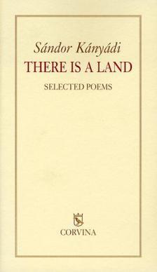 Kányádi Sándor - There is a land