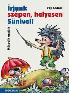 Vég Andrea - MS-1521U Írjunk szépen, helyesen Sünivel! - Gyakorló munkafüzet 2.o.