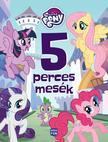 My Little Pony - 5 perces mesék