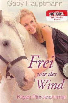 Gaby Hauptmann - Frei wie der Wind [antikvár]