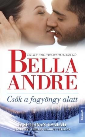 Bella André - Csók a fagyöngy alatt [eKönyv: epub, mobi]