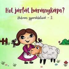 Népdal - Hol jártál báránykám? - Kedvenc gyerekdalaink 2. (CD)