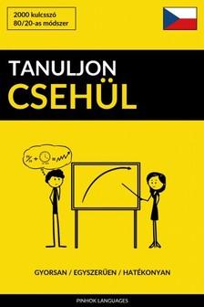 Tanuljon Csehül - Gyorsan / Egyszerűen / Hatékonyan [eKönyv: epub, mobi]