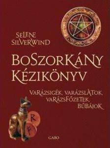 Selene Silverwind - Silverwind: Boszorkány kézikönyv