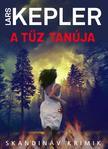 Lars Kepler - A tűz tanúja