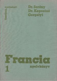 Gergelyi Mihály, Dr. Kaposi Tamásné, Dr. Serény Andor - Francia nyelvkönyv 1. [antikvár]