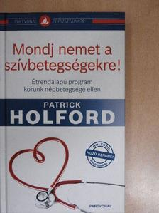 Patrick Holford - Mondj nemet a szívbetegségekre! [antikvár]