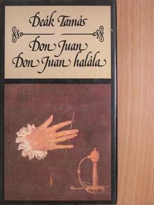 Deák Tamás - Don Juan/Don Juan halála [antikvár]