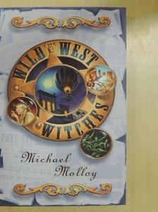 Michael Molloy - The Wild West Witches [antikvár]