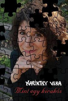 Karinthy Vera - Mint egy kirakós - Haikuk, haikufüzérek, versek