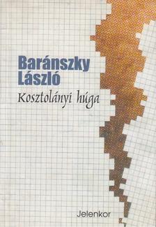 Baránszky László - Kosztolányi húga [antikvár]