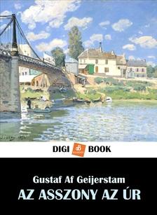 Gustaf Af Geijerstam - Az asszony az úr [eKönyv: epub, mobi]