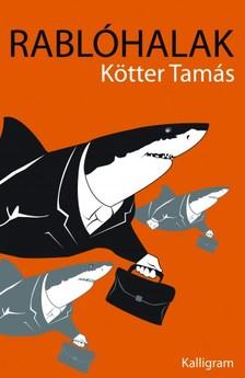 Kötter Tamás - Rablóhalak [eKönyv: epub, mobi]