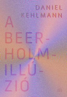 Daniel Kehlmann - A Beerholm-illúzió [eKönyv: epub, mobi]