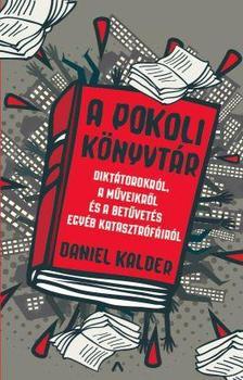 Daniel Kalder - A pokoli könyvtár