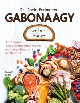 David Perlmutter - Gabonaagy szakácskönyv [eKönyv: epub, mobi]