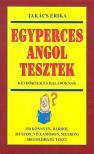 TAKÁCS ERIKA - EGYPERCES ANGOL TESZTEK KEZDŐKNEK ÉS HALADÓKNAK