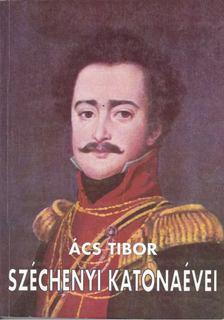 Ács Tibor - Széchenyi katonaévei [antikvár]