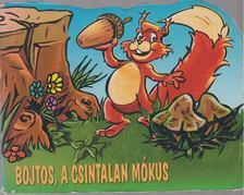 Nagy Éva - Bojtos, a csintalan mókus [antikvár]